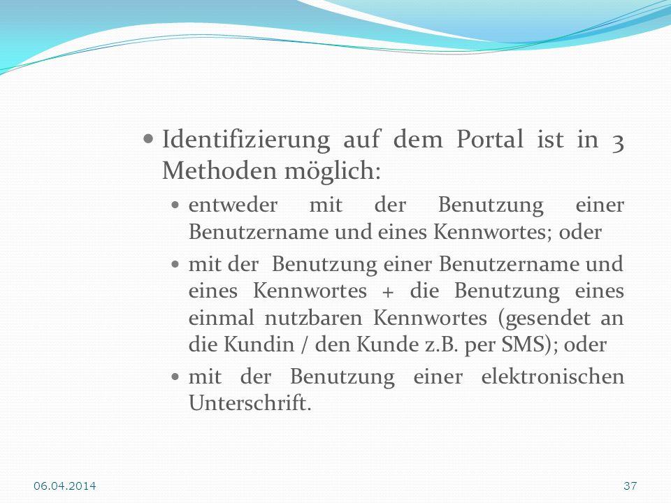 Identifizierung auf dem Portal ist in 3 Methoden möglich: entweder mit der Benutzung einer Benutzername und eines Kennwortes; oder mit der Benutzung e
