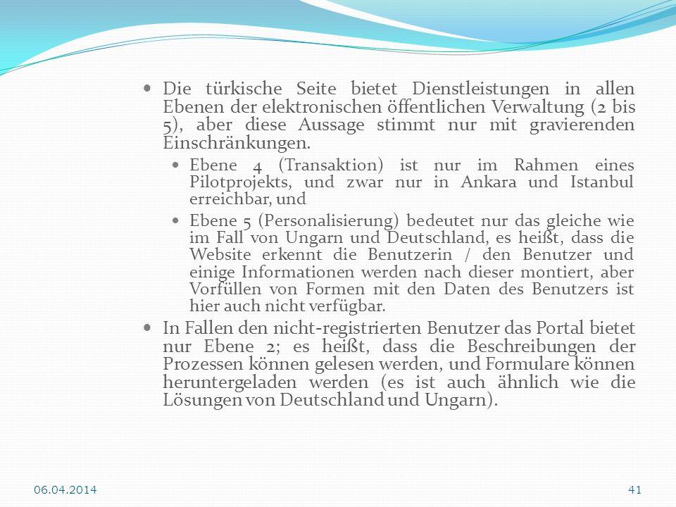 Die türkische Seite bietet Dienstleistungen in allen Ebenen der elektronischen öffentlichen Verwaltung (2 bis 5), aber diese Aussage stimmt nur mit gr