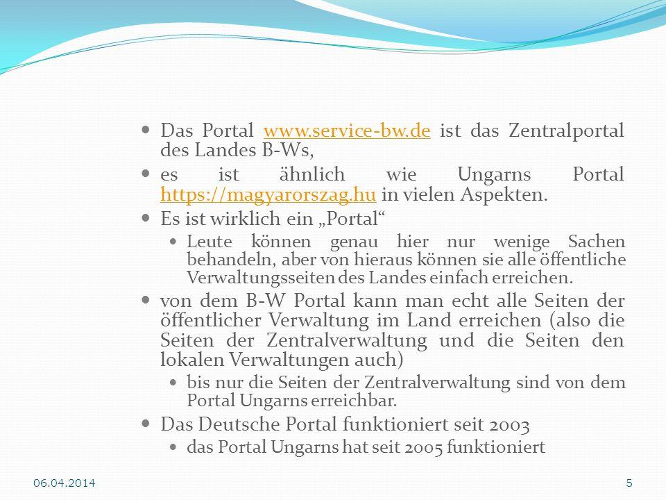 Das Deutsche Portal bietet die Dienstleistungen von über 9.000 Organisationen der öffentlichen Verwaltung; alle zentrale Organisationen, und zirka 95% der lokalen Verwaltungen vom Land B-W.