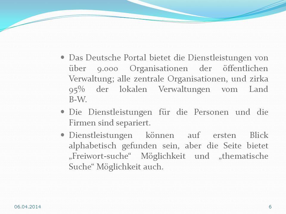 Das Deutsche Portal bietet die Dienstleistungen von über 9.000 Organisationen der öffentlichen Verwaltung; alle zentrale Organisationen, und zirka 95%