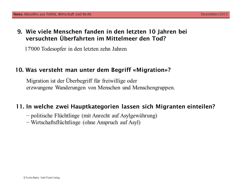 © Fuchs-Reihe, Orell Füssli Verlag 9.Wie viele Menschen fanden in den letzten 10 Jahren bei versuchten Überfahrten im Mittelmeer den Tod? News Aktuell