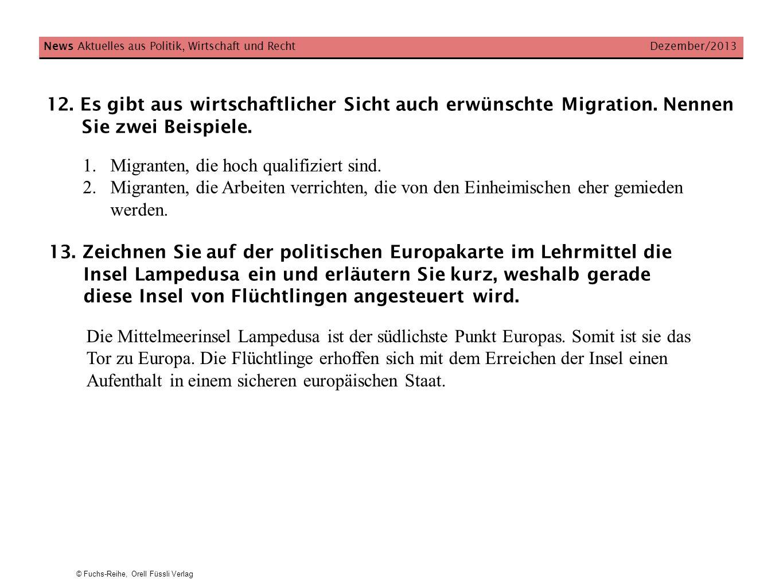 © Fuchs-Reihe, Orell Füssli Verlag News Aktuelles aus Politik, Wirtschaft und Recht Dezember/2013 12. Es gibt aus wirtschaftlicher Sicht auch erwünsch