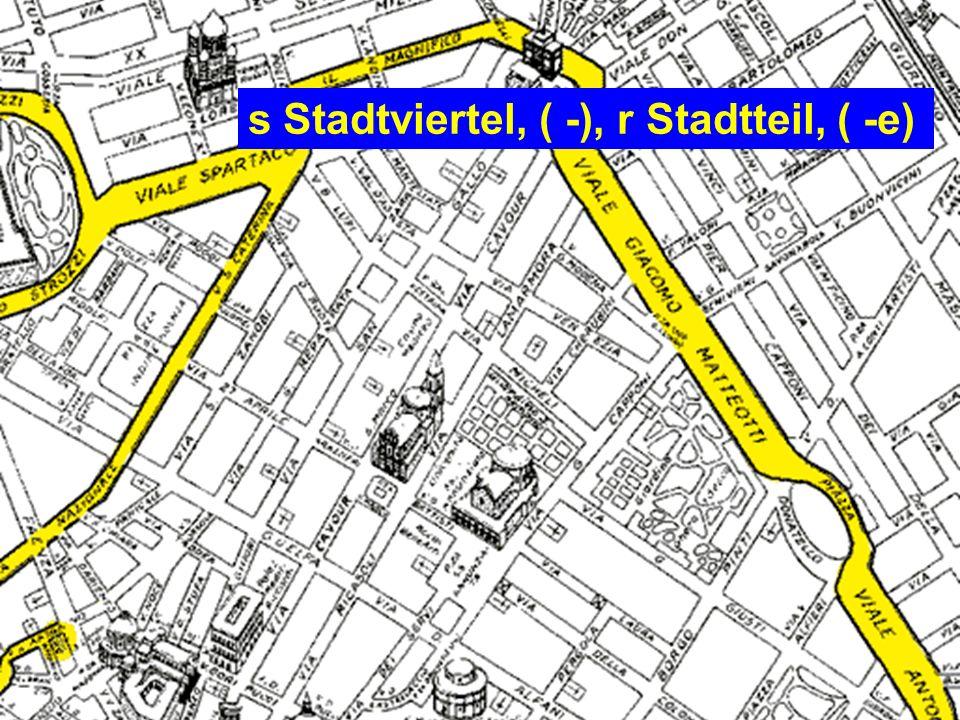 s Stadtviertel, ( -), r Stadtteil, ( -e)