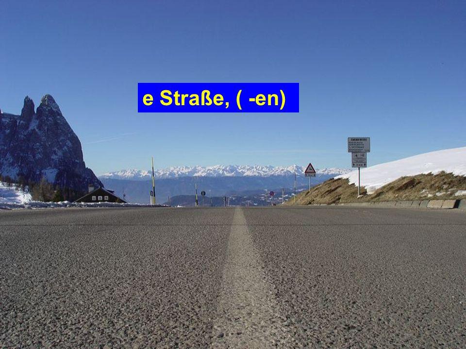 e Straße, ( -en)