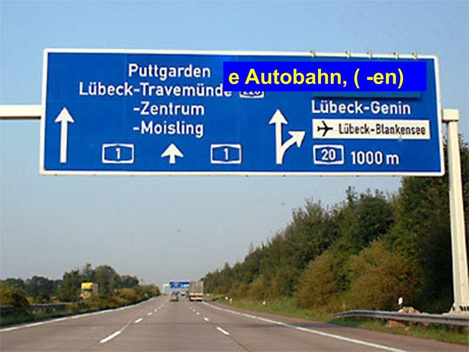 e Autobahn, ( -en)