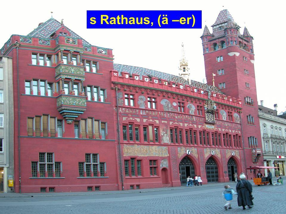 s Rathaus, (ä –er)
