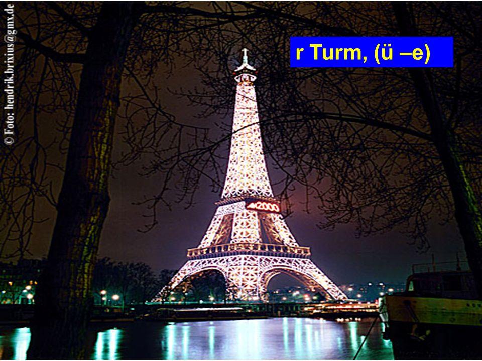 r Turm, (ü –e)