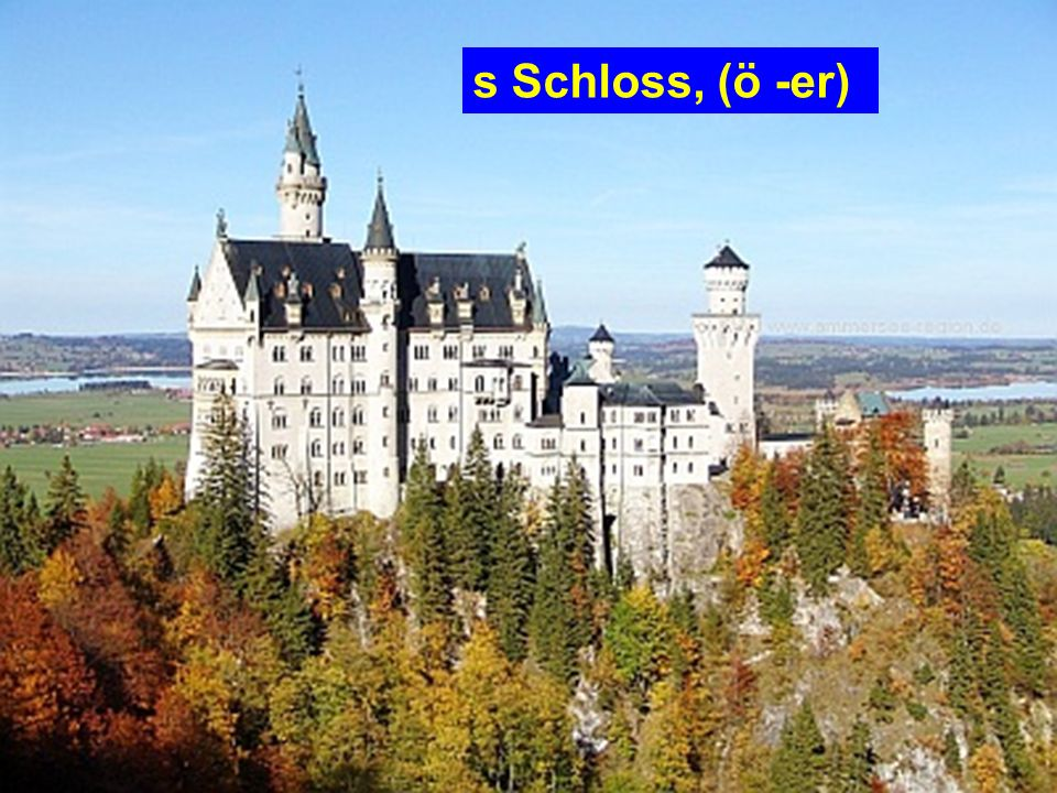 s Schloss, (ö -er)