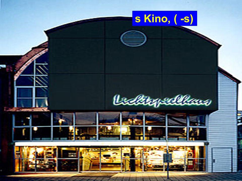 s Kino, ( -s)