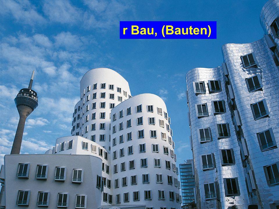 r Bau, (Bauten)