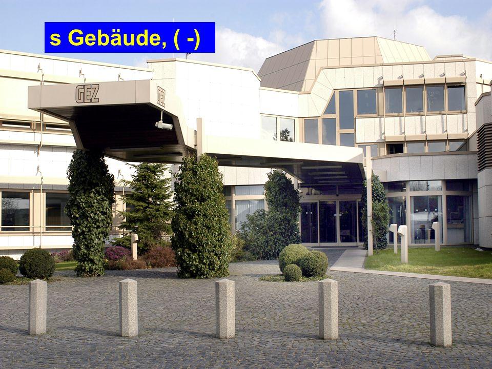 s Gebäude, ( -)