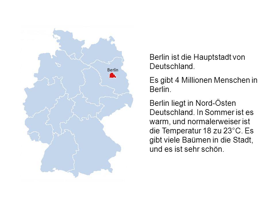Berlin ist die Hauptstadt von Deutschland. Es gibt 4 Millionen Menschen in Berlin.