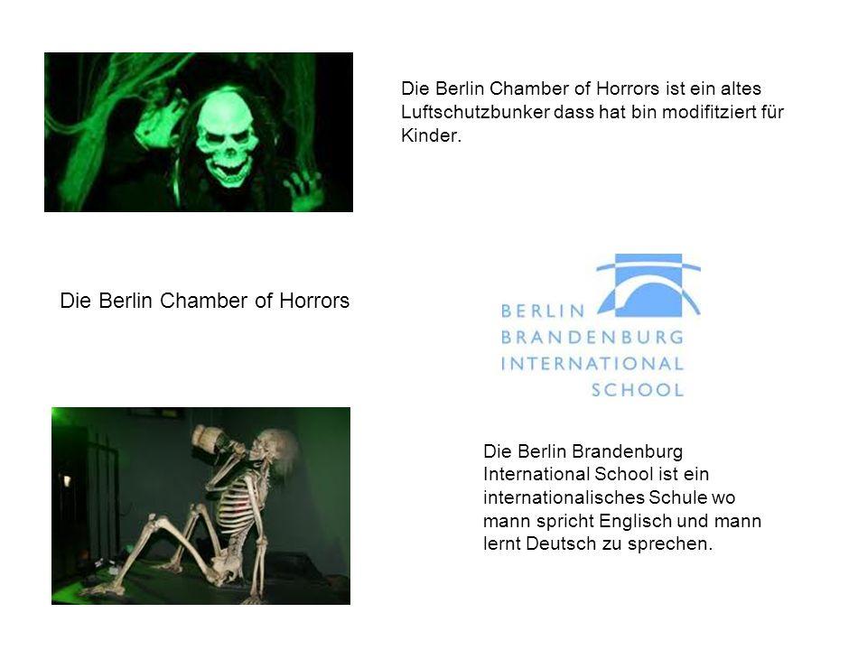 Die Berlin Chamber of Horrors Die Berlin Chamber of Horrors ist ein altes Luftschutzbunker dass hat bin modifitziert für Kinder.