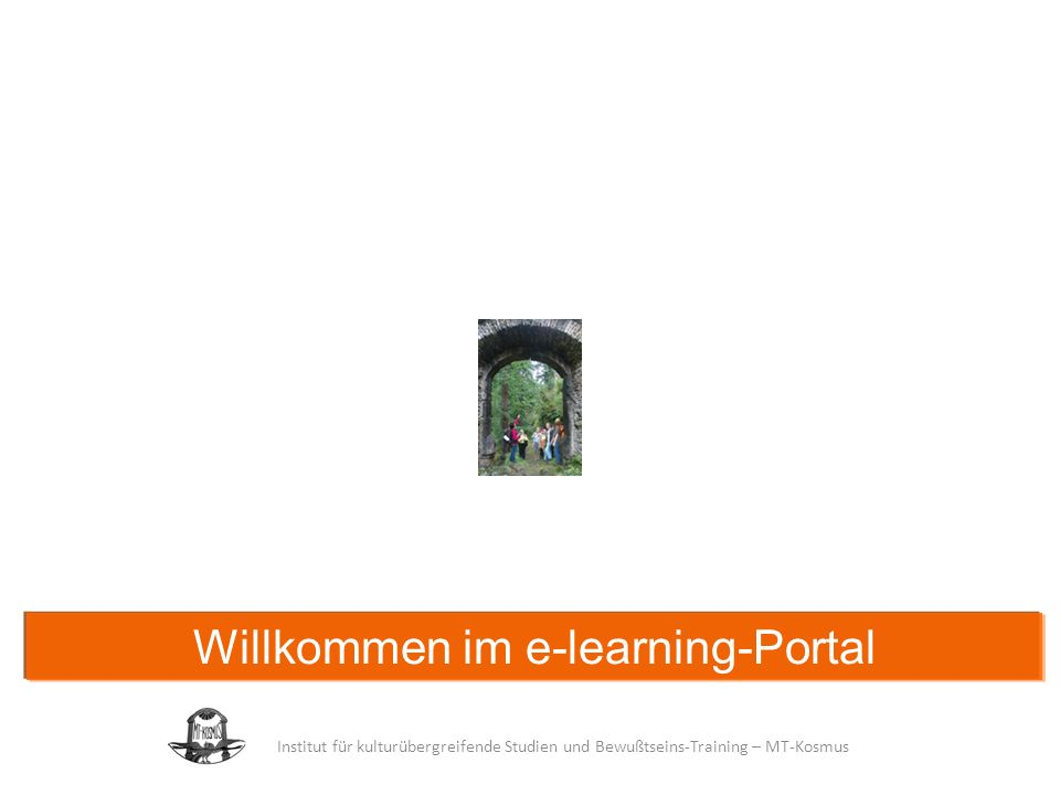 Institut für kulturübergreifende Studien und Bewußtseins-Training – MT-Kosmus Der erste Schritt ist geschafft - wunderbar.
