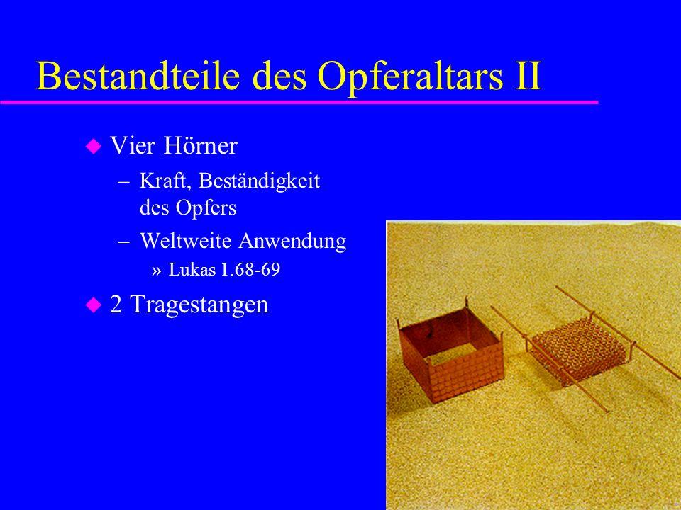 Bestandteile des Opferaltars II Vier Hörner –Kraft, Beständigkeit des Opfers –Weltweite Anwendung »Lukas 1.68-69 2 Tragestangen