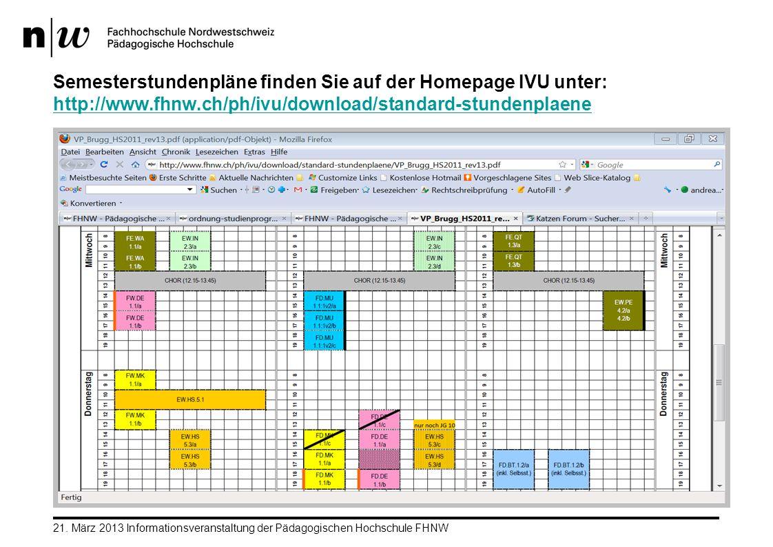 Semesterstundenpläne finden Sie auf der Homepage IVU unter: http://www.fhnw.ch/ph/ivu/download/standard-stundenplaene http://www.fhnw.ch/ph/ivu/downlo