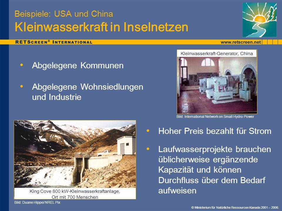 Beispiele: USA und China Kleinwasserkraft in Inselnetzen Abgelegene Kommunen Abgelegene Wohnsiedlungen und Industrie Bild: Duane Hippe/ NREL Pix Bild: