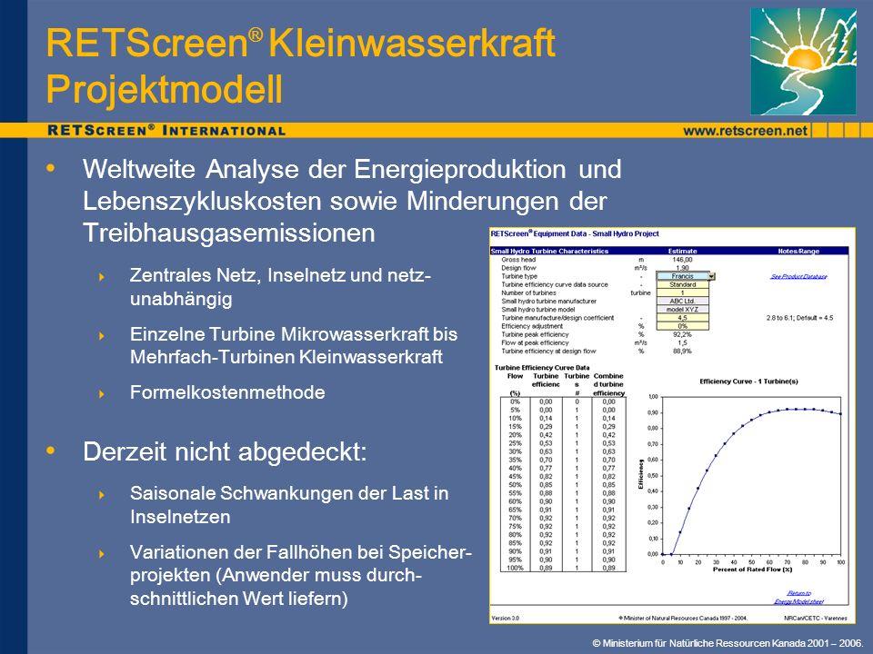 RETScreen ® Kleinwasserkraft Projektmodell Weltweite Analyse der Energieproduktion und Lebenszykluskosten sowie Minderungen der Treibhausgasemissionen