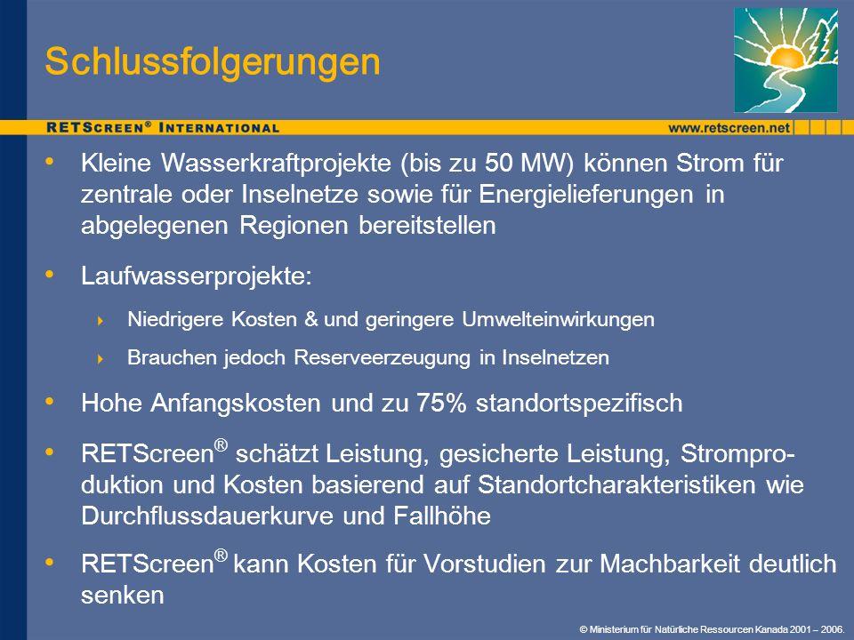 Schlussfolgerungen Kleine Wasserkraftprojekte (bis zu 50 MW) können Strom für zentrale oder Inselnetze sowie für Energielieferungen in abgelegenen Reg