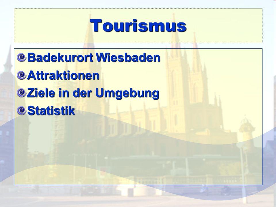 Tourismus Badekurort Wiesbaden Attraktionen Ziele in der Umgebung Statistik