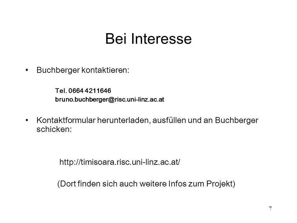 7 Bei Interesse Buchberger kontaktieren: Tel. 0664 4211646 bruno.buchberger@risc.uni-linz.ac.at Kontaktformular herunterladen, ausfüllen und an Buchbe