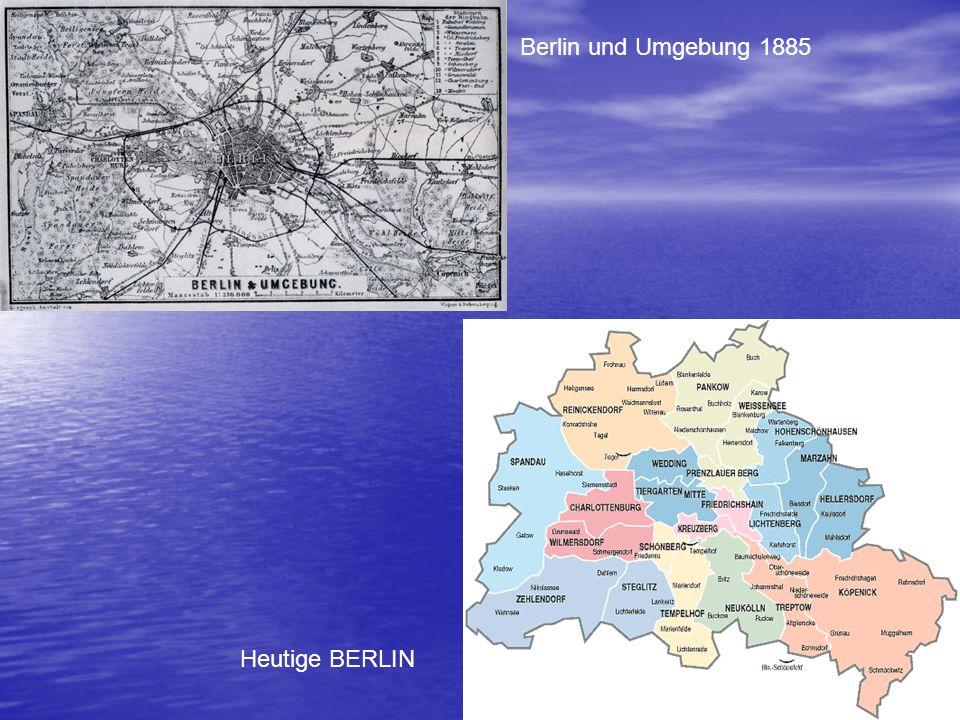 Berlin und Umgebung 1885 Heutige BERLIN