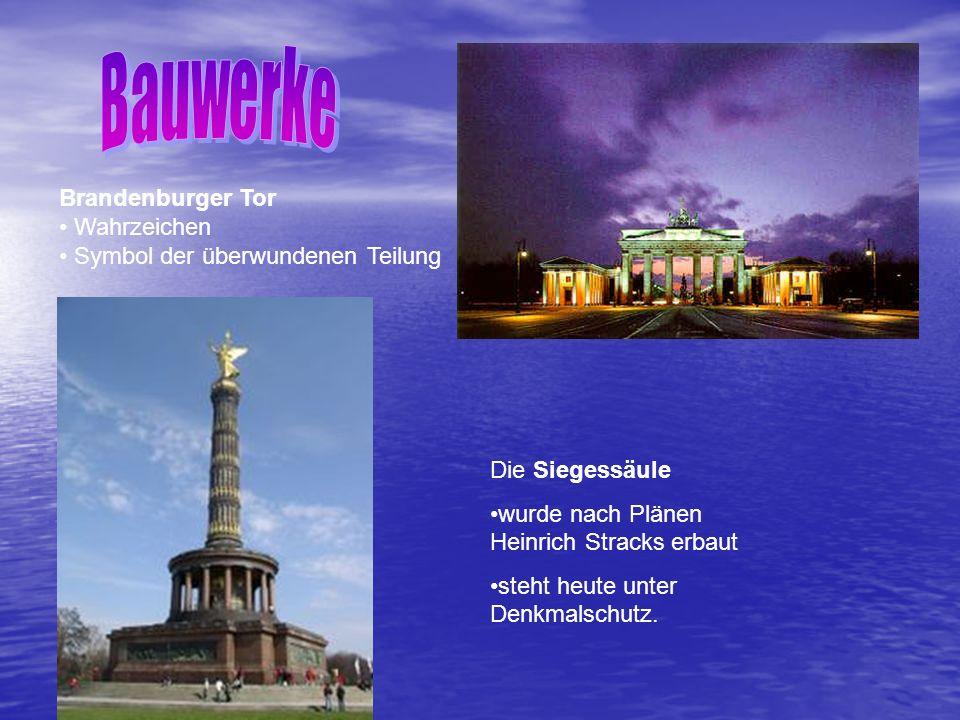 Brandenburger Tor Wahrzeichen Symbol der überwundenen Teilung Die Siegessäule wurde nach Plänen Heinrich Stracks erbaut steht heute unter Denkmalschutz.