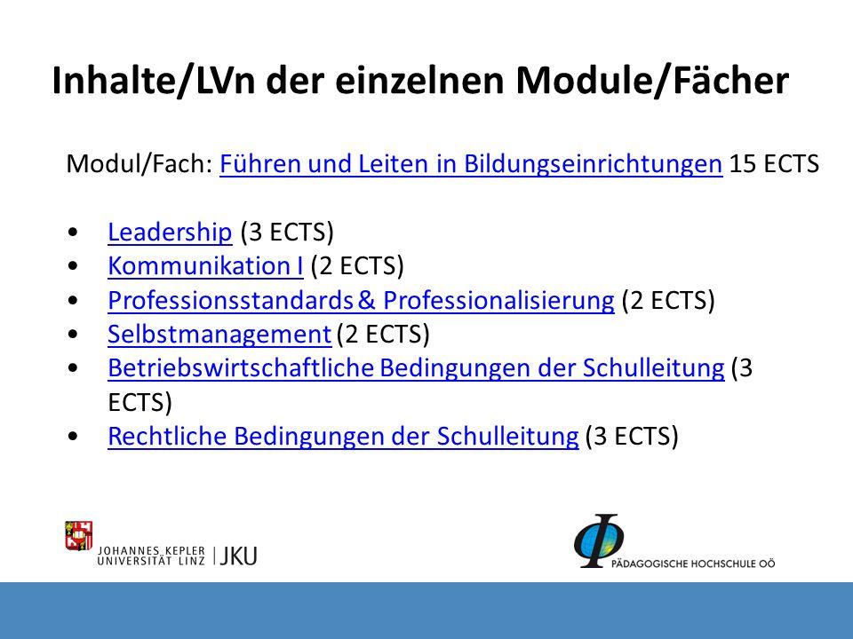 Inhalte/LVn der einzelnen Module/Fächer Modul/Fach: Führen und Leiten in Bildungseinrichtungen 15 ECTSFühren und Leiten in Bildungseinrichtungen Leade