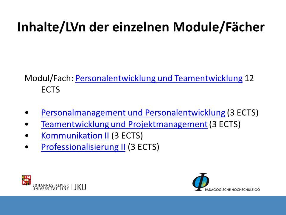 Inhalte/LVn der einzelnen Module/Fächer Modul/Fach: Personalentwicklung und Teamentwicklung 12 ECTS Personalentwicklung und Teamentwicklung Personalma