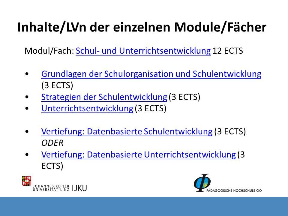 Inhalte/LVn der einzelnen Module/Fächer Modul/Fach: Schul- und Unterrichtsentwicklung 12 ECTS Schul- und Unterrichtsentwicklung Grundlagen der Schulor
