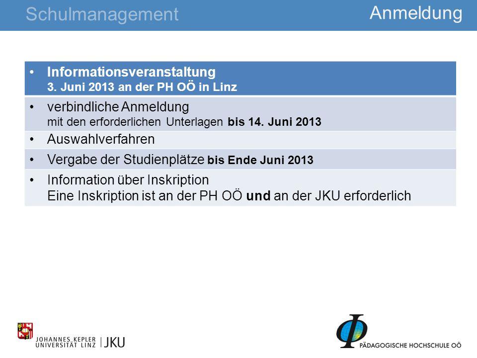 31 Anmeldung Schulmanagement Informationsveranstaltung 3. Juni 2013 an der PH OÖ in Linz verbindliche Anmeldung mit den erforderlichen Unterlagen bis