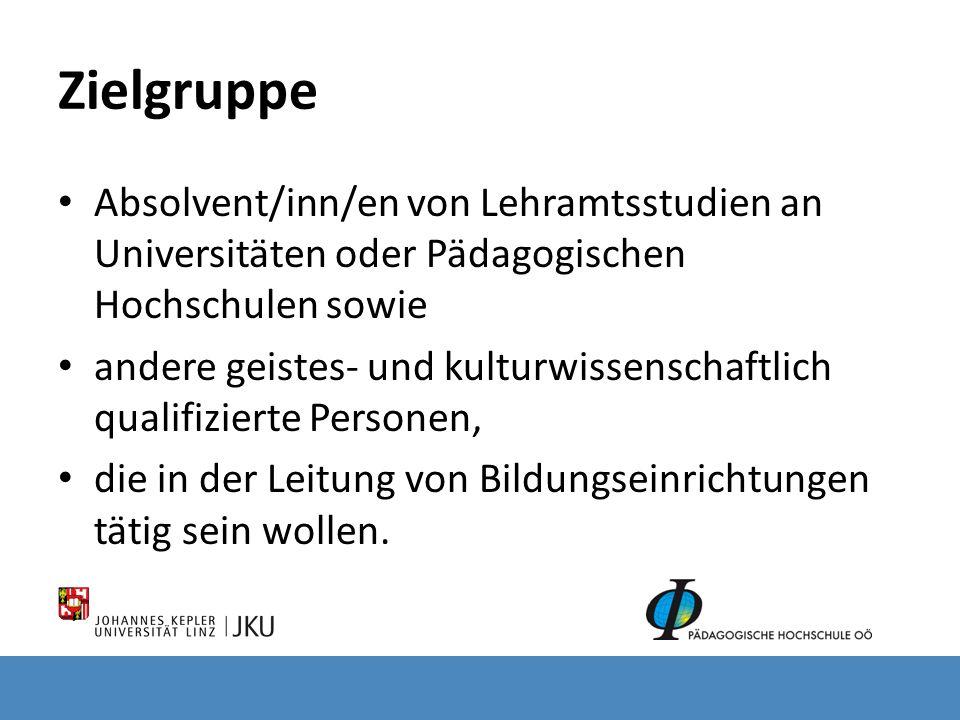 Zielgruppe Absolvent/inn/en von Lehramtsstudien an Universitäten oder Pädagogischen Hochschulen sowie andere geistes- und kulturwissenschaftlich quali
