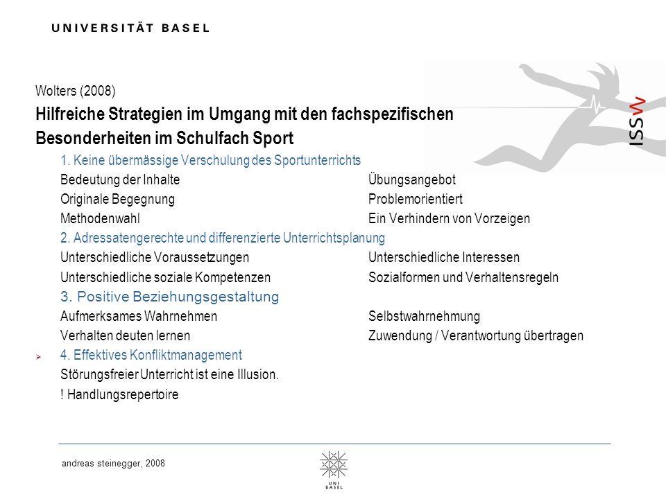 andreas steinegger, 2008 Wolters (2008) Hilfreiche Strategien im Umgang mit den fachspezifischen Besonderheiten im Schulfach Sport 1. Keine übermässig