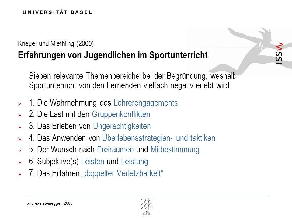andreas steinegger, 2008 Krieger und Miethling (2000) Erfahrungen von Jugendlichen im Sportunterricht Sieben relevante Themenbereiche bei der Begründu