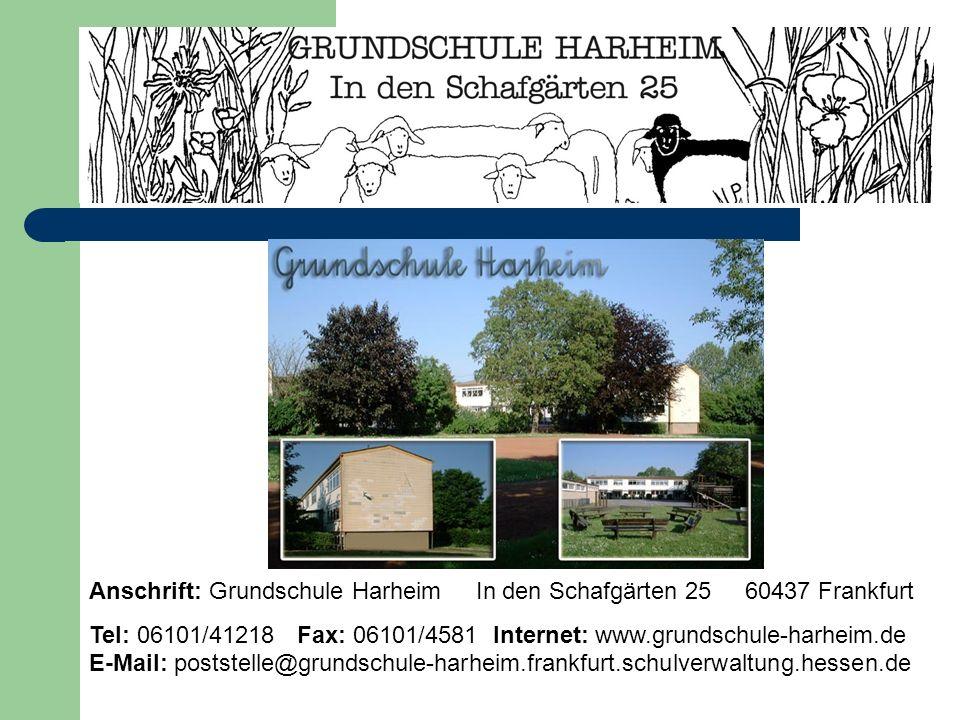 Anschrift: Grundschule Harheim In den Schafgärten 25 60437 Frankfurt Tel: 06101/41218 Fax: 06101/4581 Internet: www.grundschule-harheim.de E-Mail: pos