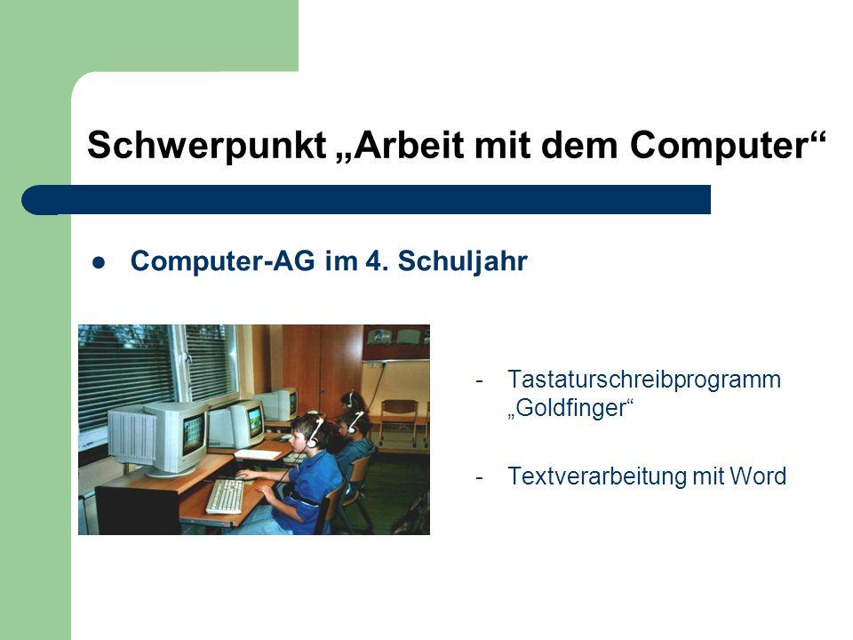 Computer-AG im 4. Schuljahr -Tastaturschreibprogramm Goldfinger -Textverarbeitung mit Word Schwerpunkt Arbeit mit dem Computer