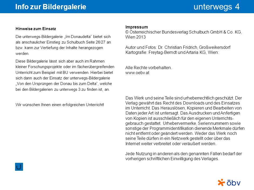 © Österreichischer Bundesverlag Schulbuch GmbH & Co KG, Wien 2013 | www.oebv.at unterwegs 4 Info zur Bildergalerie Impressum © Österreichischer Bundes