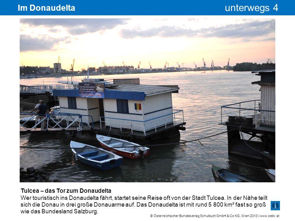 © Österreichischer Bundesverlag Schulbuch GmbH & Co KG, Wien 2013 | www.oebv.at unterwegs 4 Im Donaudelta Tragflügelboot Schiffe und Boote jeder Art sind das Hauptverkehrsmittel im Donaudelta.