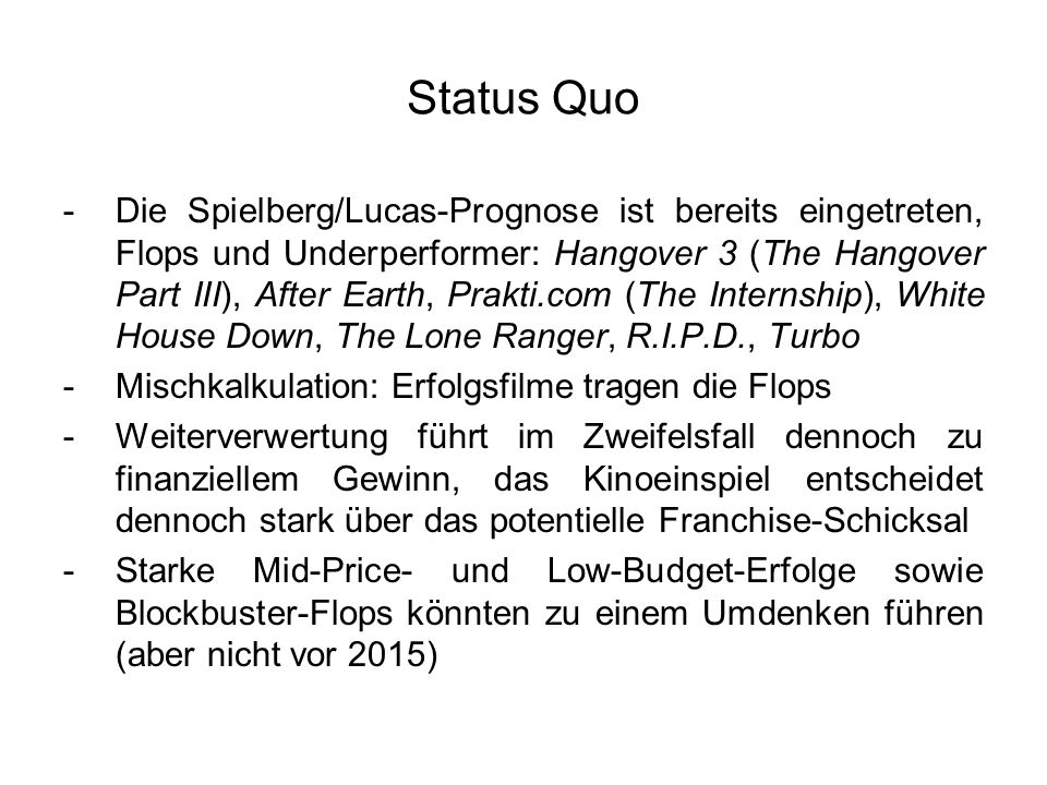 Status Quo -Die Spielberg/Lucas-Prognose ist bereits eingetreten, Flops und Underperformer: Hangover 3 (The Hangover Part III), After Earth, Prakti.co
