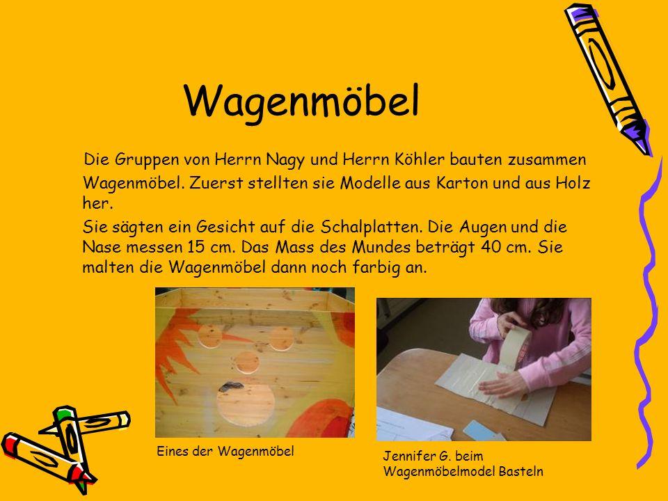 Wagenmöbel Die Gruppen von Herrn Nagy und Herrn Köhler bauten zusammen Wagenmöbel.
