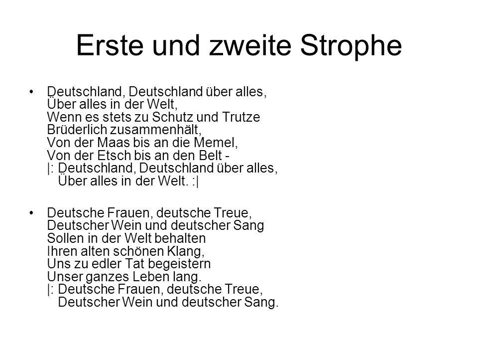 Erste und zweite Strophe Deutschland, Deutschland über alles, Über alles in der Welt, Wenn es stets zu Schutz und Trutze Brüderlich zusammenhält, Von