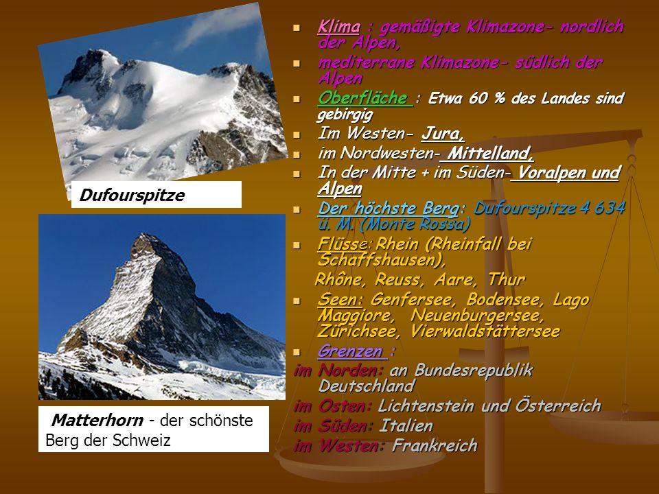 Klima : gemäßigte Klimazone- nordlich der Alpen, mediterrane Klimazone- südlich der Alpen Oberfläche : Etwa 60 % des Landes sind gebirgig Im Westen- J