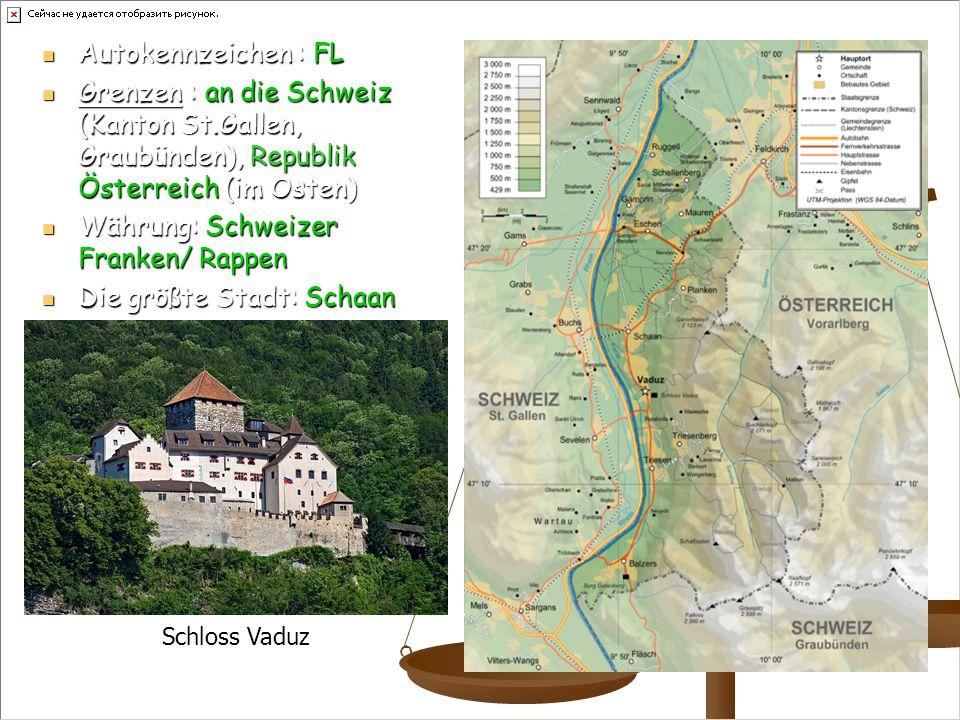 Autokennzeichen : FL Autokennzeichen : FL Grenzen : an die Schweiz (Kanton St.Gallen, Graubünden), Republik Österreich (im Osten) Grenzen : an die Sch