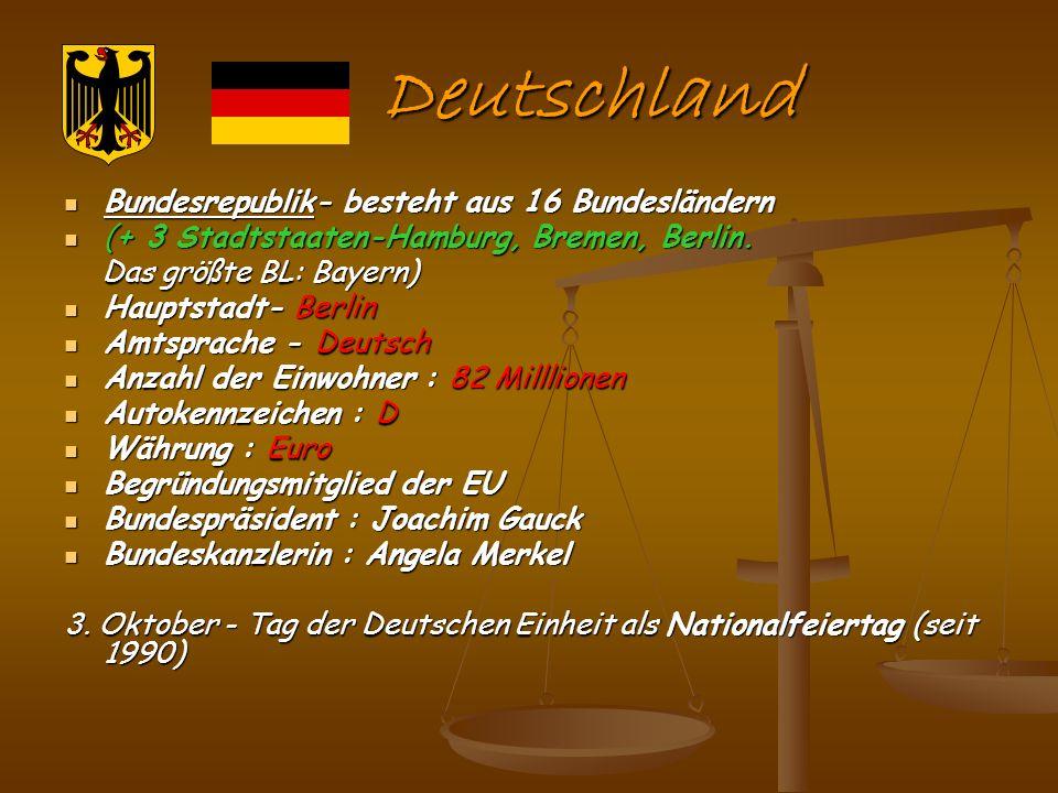 Deutschland Deutschland Bundesrepublik- besteht aus 16 Bundesländern Bundesrepublik- besteht aus 16 Bundesländern (+ 3 Stadtstaaten-Hamburg, Bremen, B