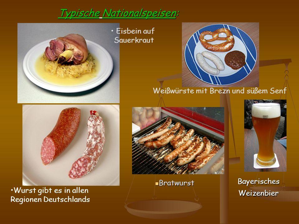 Bayerisches Weizenbier Bayerisches Weizenbier Eisbein auf Sauerkraut Wurst gibt es in allen Regionen Deutschlands Weißwürste mit Brezn und süßem Senf