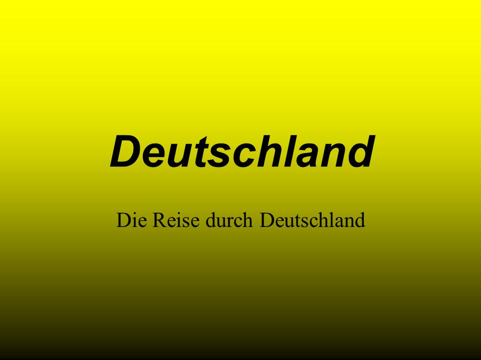 Deutschland Die Reise durch Deutschland