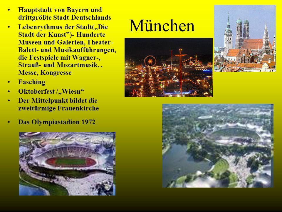 München Hauptstadt von Bayern und drittgrößte Stadt Deutschlands Lebenrythmus der Stadt(Die Stadt der Kunst)- Hunderte Museen und Galerien, Theater- B