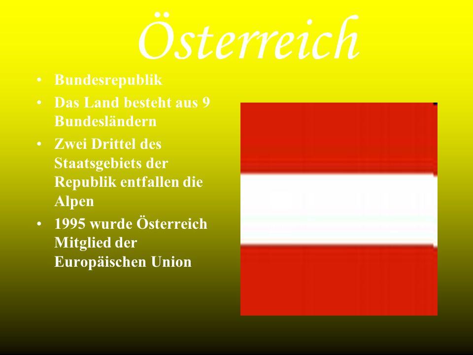 Österreich Bundesrepublik Das Land besteht aus 9 Bundesländern Zwei Drittel des Staatsgebiets der Republik entfallen die Alpen 1995 wurde Österreich M