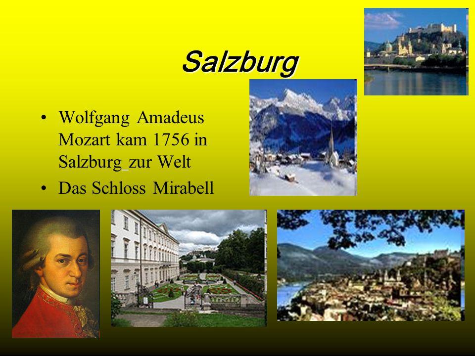 Salzburg Wolfgang Amadeus Mozart kam 1756 in Salzburg zur Welt Das Schloss Mirabell