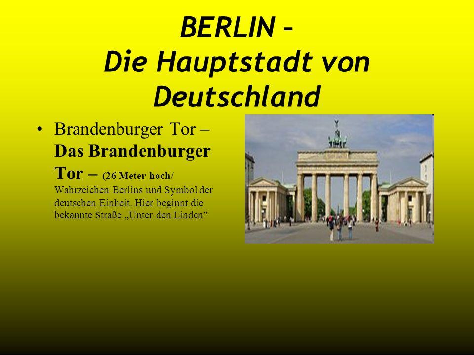 BERLIN – Die Hauptstadt von Deutschland Brandenburger Tor – Das Brandenburger Tor – (26 Meter hoch/ Wahrzeichen Berlins und Symbol der deutschen Einhe